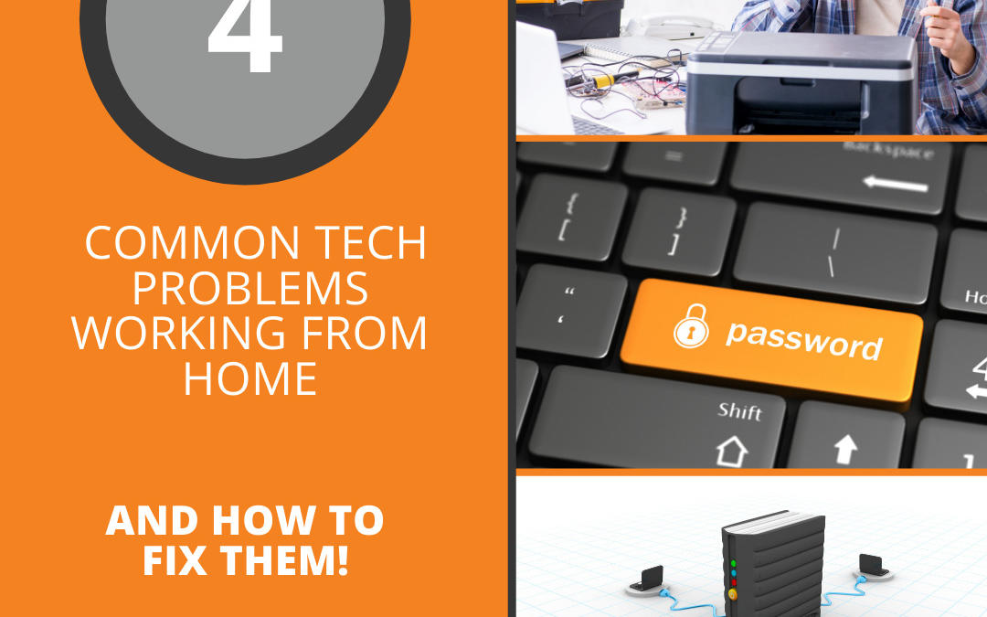 4 Common IT Issues Working From Home (and how to fix them)